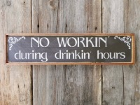 Drinking Sayings, Working Sayings, Funny Bar Signs, Funny Quotes about Drinking, Home Bar Decor Ideas, Hand Painted Signs