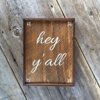 Hey Y'all, Southern Greetings, Southernisms, Wood Sign, Hand Painted Signs, Rustic Style Wood Signs, Wood Wall Decor for the Home and Office, Entryway Decor, Mudroom Decor