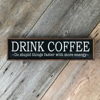 Coffee Sign, Coffee Sayings, Funny Coffee Quotes, Quotes about Drinking Coffee, Coffee Shop Sign, Cafe Signs and Decor, Gift Ideas for Coffee Lovers, Handmade Wood Signs