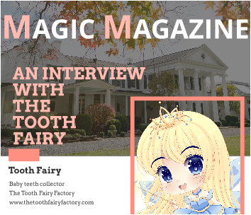MAGIC MAGAZINE: An interview with the Tooth Fairy