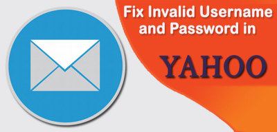 Steps To Fix Invalid Username and Password in Yahoo