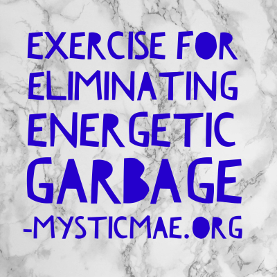 How to Eliminate Energetic Garbage