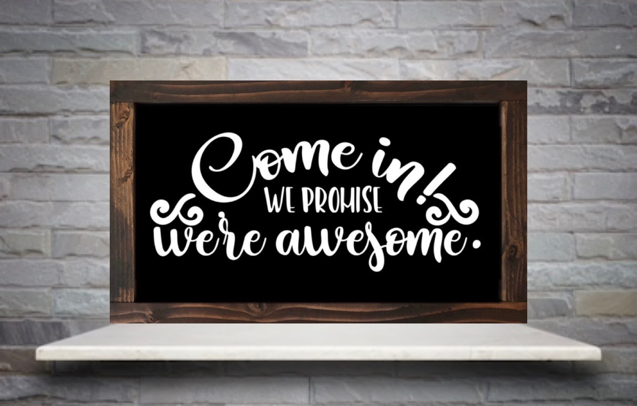 Come In, We Promise We're Awesome Sign, Front Porch Decor, Front Door Sign, Entryway Decor, New House, Housewarming Gift, Rustic Wood Sign