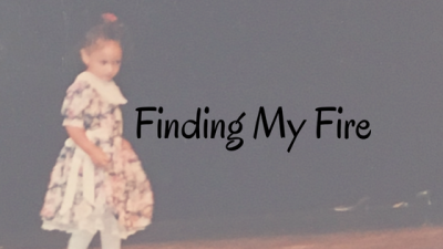 Finding My Fire