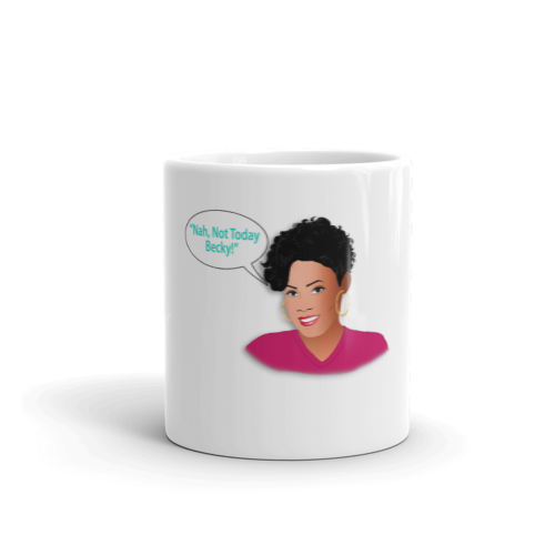 Nah Not Today Becky Mug White