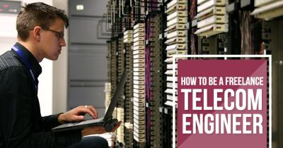 HOW TO BE A FREELANCE TELECOM ENGINEER