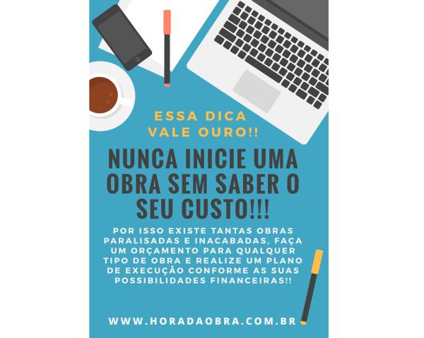 NUNCA INICIE UMA OBRA SEM CONHECER O SEU CUSTO!!!