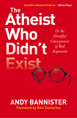 Andy Bannister, Apologetics, Atheism, The Atheist Who didn't Exist, Book Review, Walking in the Fait