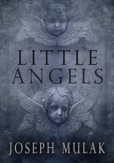 Little Angels, Joseph Mulak, Novella, Ghosts, Horror