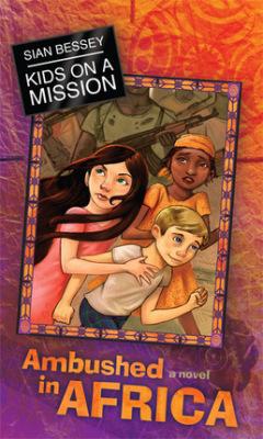 Kids on a Mission: Ambushed in Africa