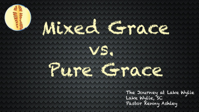 Mixed Grace vs. Pure Grace