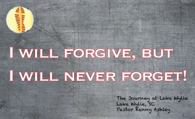 I Will Forgive, But I Will Never Forget!