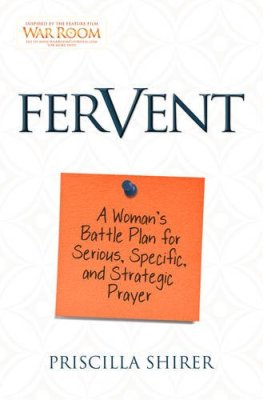 FERVENT, A WOMAN'S BATTLE PLAN...