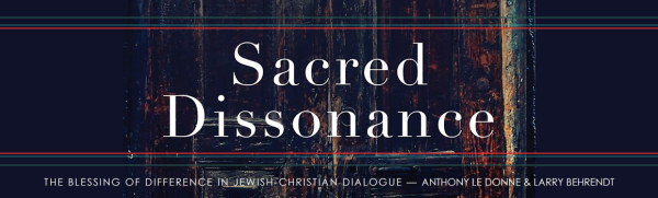 Sacred Dissonance: The Blessing of Difference in Jewish-Christian Dialogue