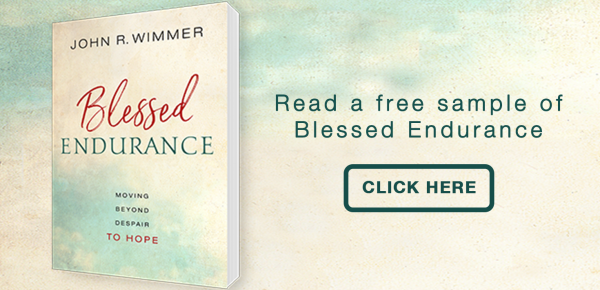 Blessed Endurance, Moving Beyond Despair to Hope