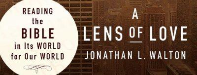A Lens of Love - Jonathan A. Walton (WJK)