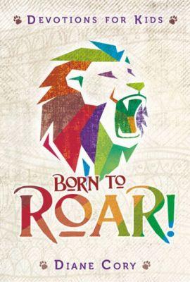 ROAR, Devotions for Kids by Diane Cory (Warner Press)