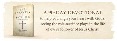 THE INSANITY OF SACRIFICE, A 90-day Devotional by Nik Ripken (B&H)