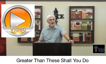 Greater Than These Shall You Do