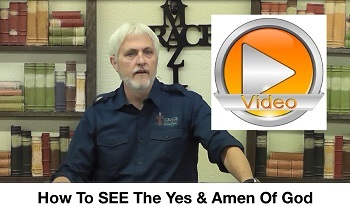How To SEE The Yes & Amen Of God!