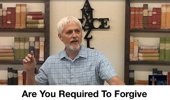 Are You Required To Forgive?