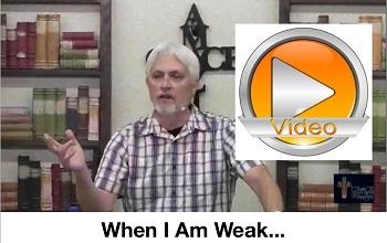 When I Am Weak…