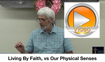 Living By Faith vs Our Physical Senses?