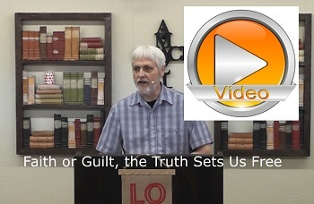 Faith or Guilt; The Truth Sets Us Free