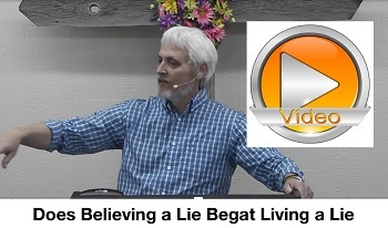 Does Believing a Lie Begat Living a Lie?
