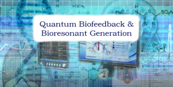 Quantum Biofeedback and Bioresonant Generation
