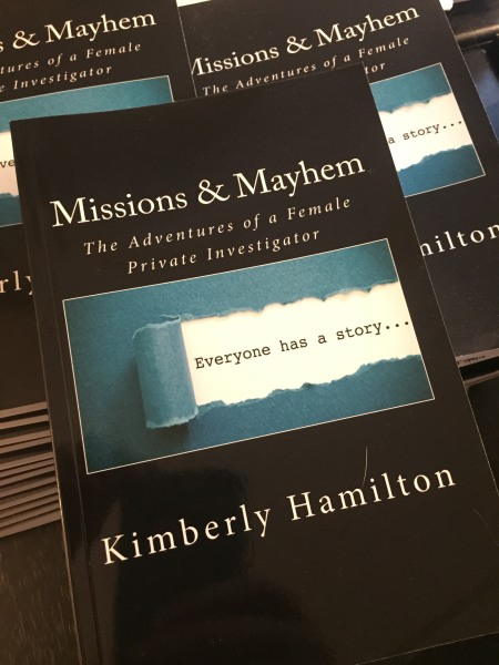 Missions and Mayhem: The Adventures of a Female Private Investigator