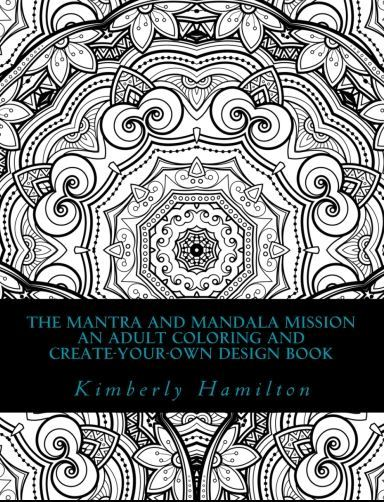 The Mantra and Mandala Mission Adult Coloring Book