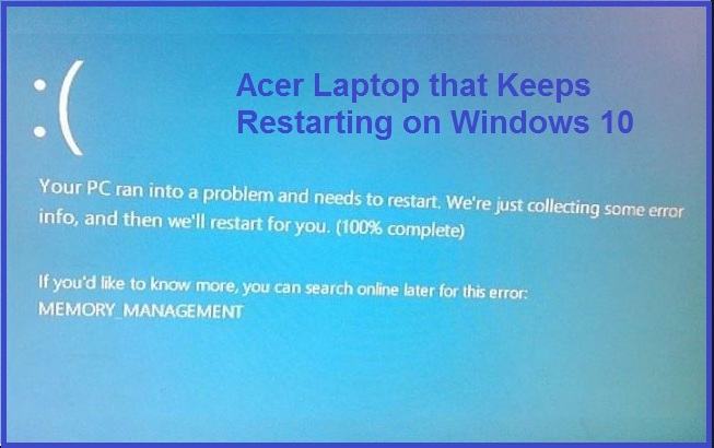 How to Fix windows 10 keeps restarting on Acer Laptop?