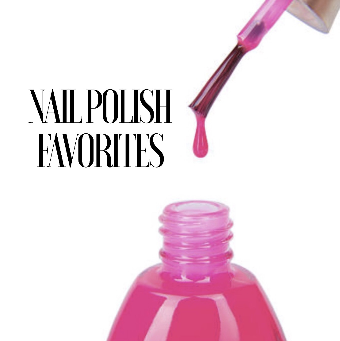Nail Polish Favorites