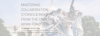 Mastering Collaboration: Stories & Insights from the Creative Work Fund