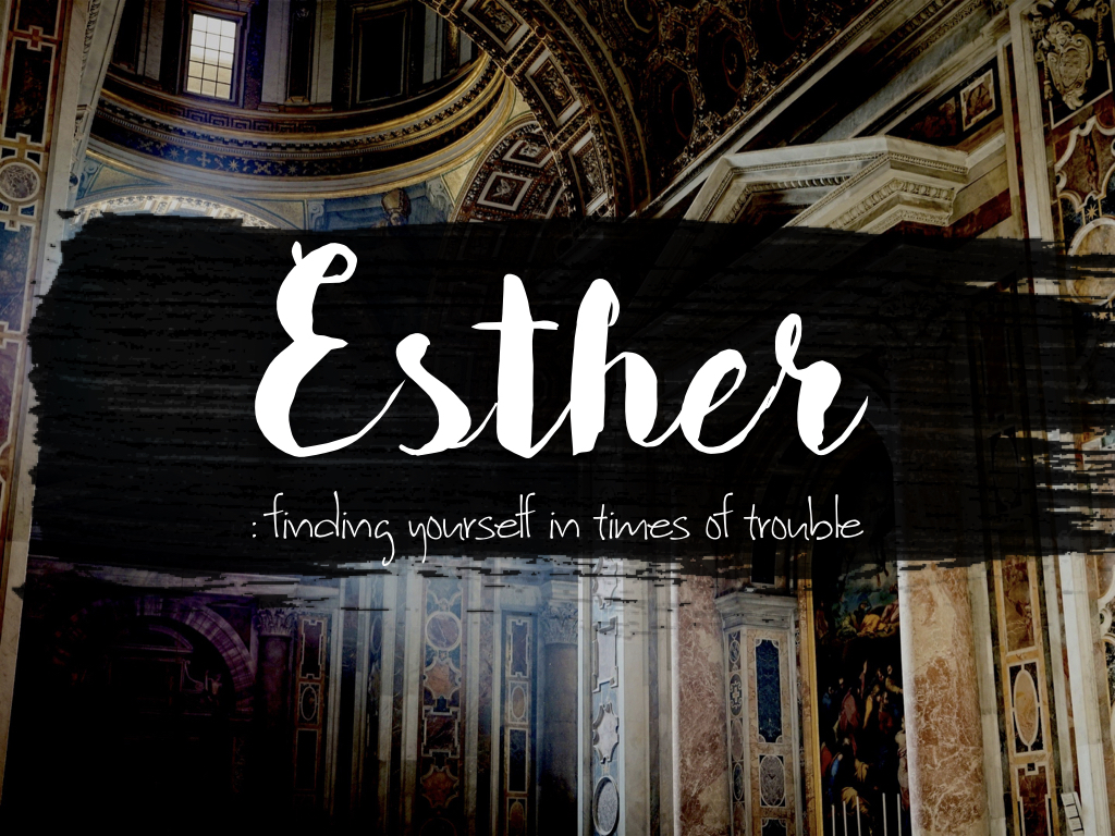 WHY ESTHER?