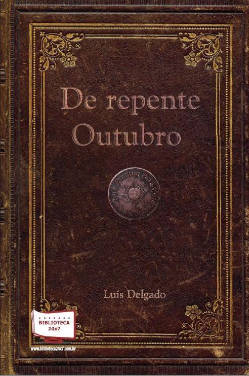 suspense histórico, brasil, de repente outubro, luís a. delgado