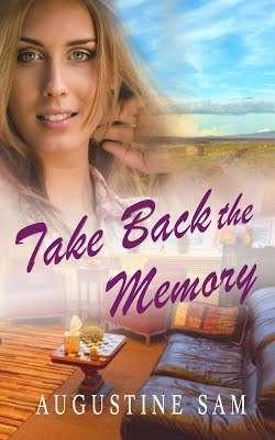 Take Back the Memory by Augustine Sam