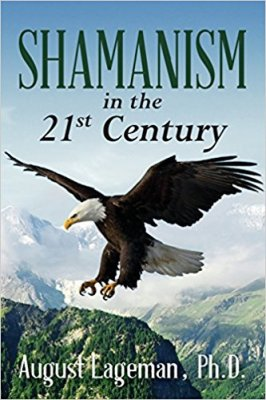 Shamanism in the 2st Century by August Lageman
