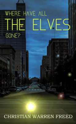 Where Have All the Elves Gone? by Christian Warren Freed