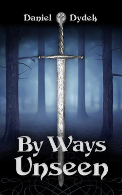 By Ways Unseen by Daniel Dydek