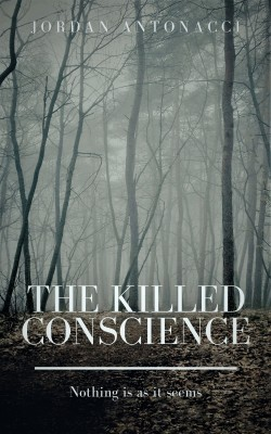 The Killed Conscience by Jordan Antonacci