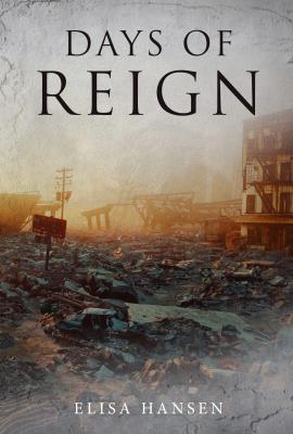 Days of Reign by Elisa Hansen