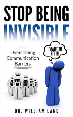Stop Being Invisible by Dr. William Lane