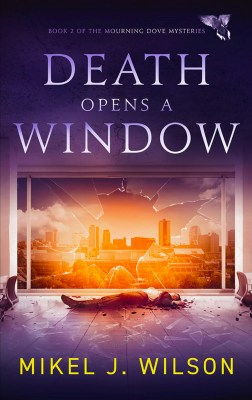 Death Opens a Window by Mikel J. Wilson