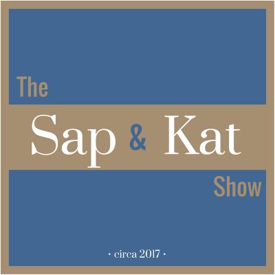 Sap & Kat Show