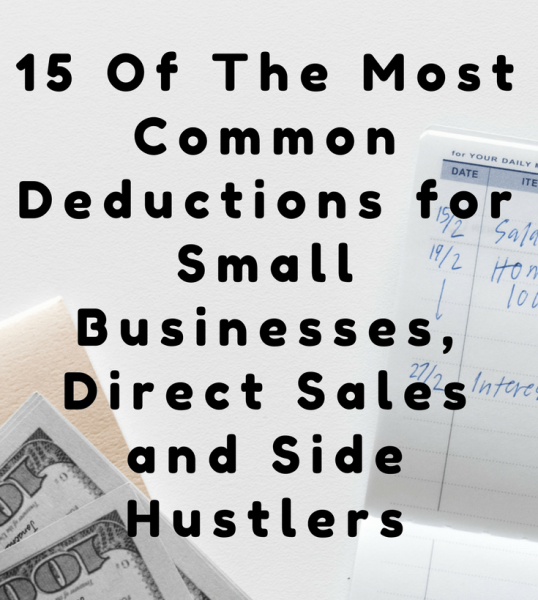 A Breakdown of 15 Tax Deductions For The Normal Guy Running A Home Business or Side Hustle