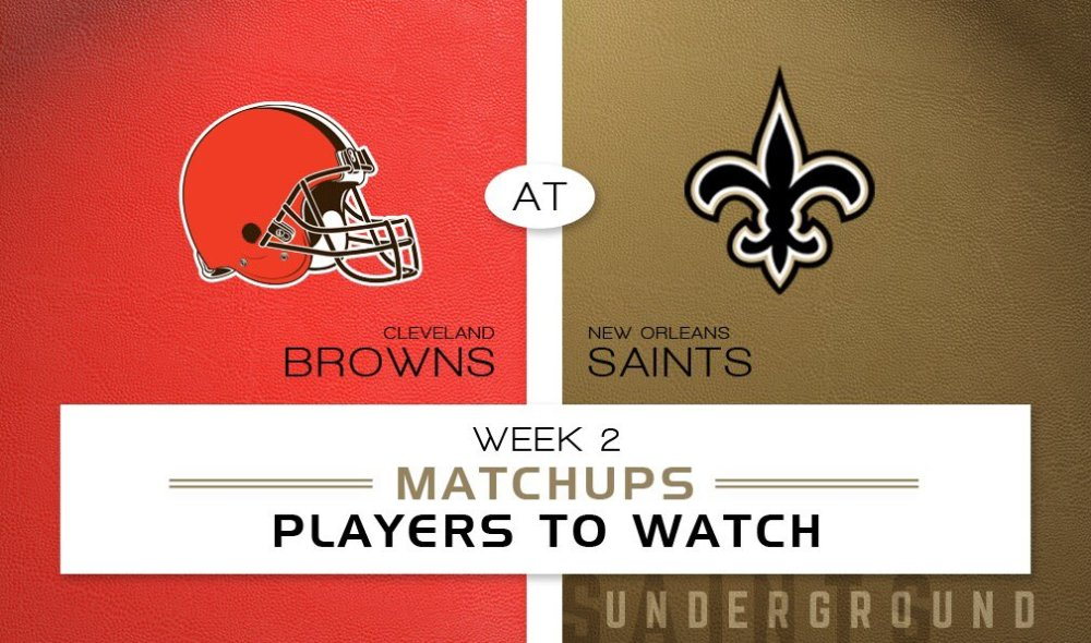 New Orleans Saints vs. Cleveland Browns: Matchups & Players to watch - Week 2