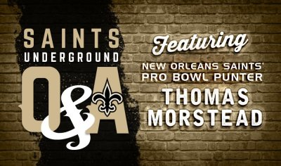Saints Underground Q&A with Saints Pro Bowl Punter Thomas Morstead