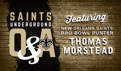 Saints Underground Q&A with Saints Pro Bowl Punter Thomas Morstead